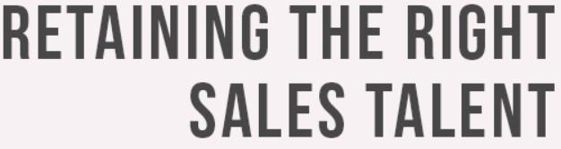 Retaining great sales talent