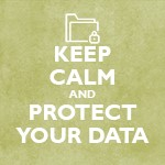 Keep Calm and protect your data