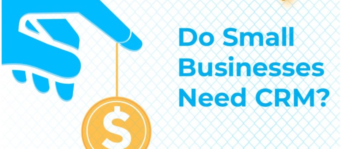 Do-Small-Businesses-need-CRM